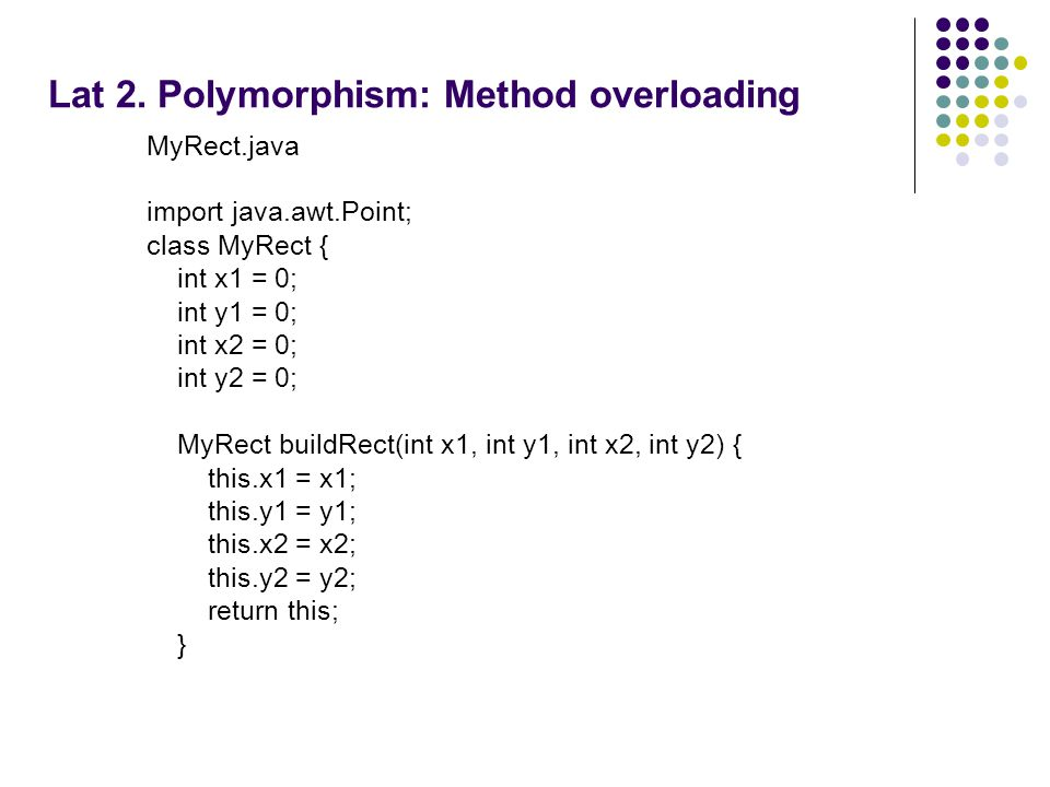 Lat 2. Polymorphism: Method overloading