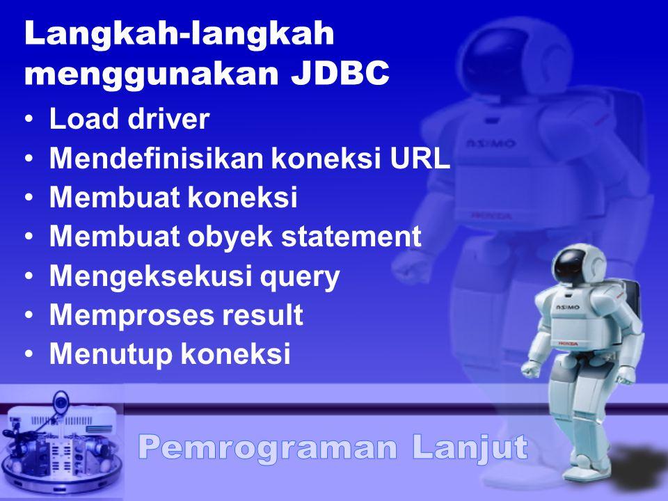 Langkah-langkah menggunakan JDBC