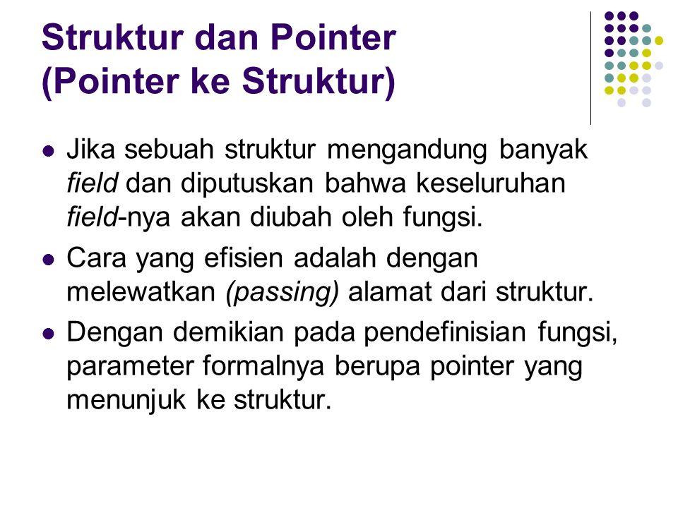Struktur dan Pointer (Pointer ke Struktur)