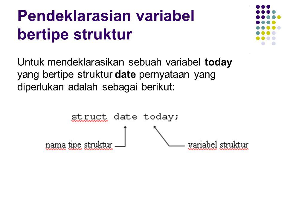 Pendeklarasian variabel bertipe struktur