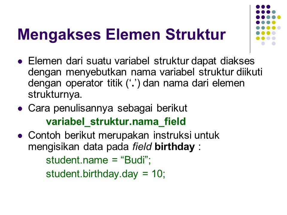 Mengakses Elemen Struktur