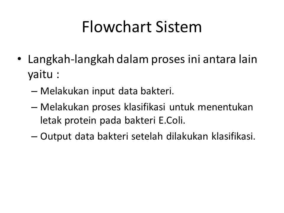 Flowchart Sistem Langkah-langkah dalam proses ini antara lain yaitu :