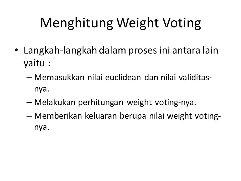 Menghitung Weight Voting