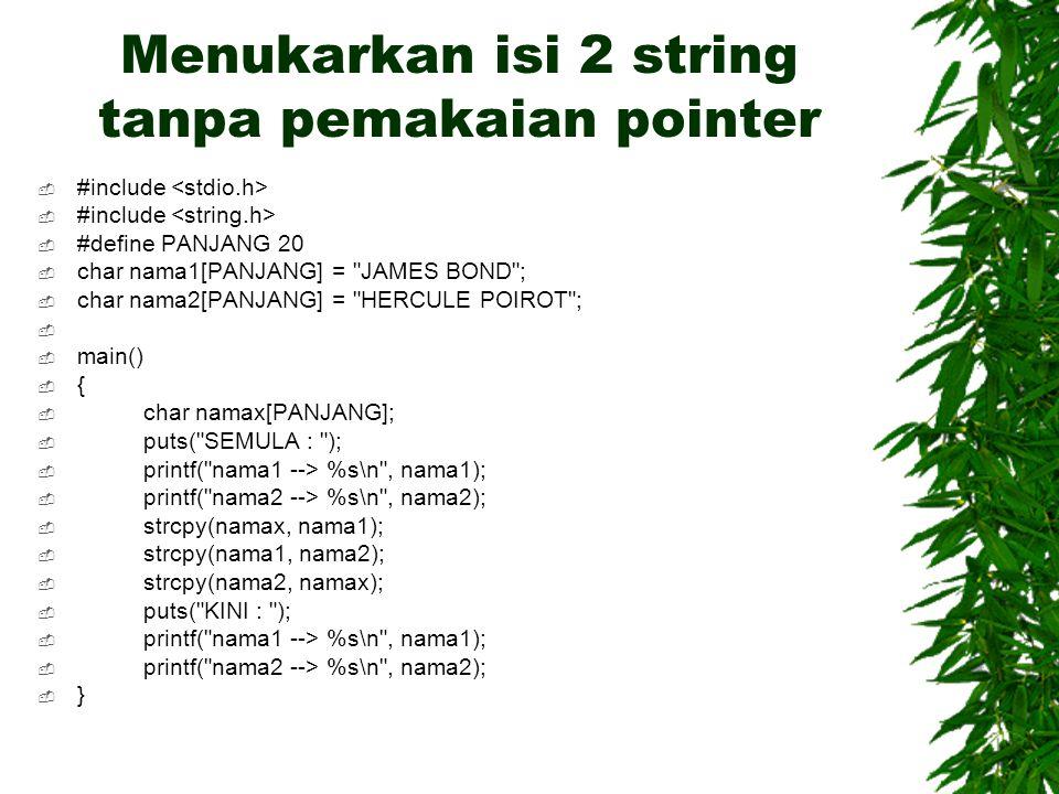 Menukarkan isi 2 string tanpa pemakaian pointer