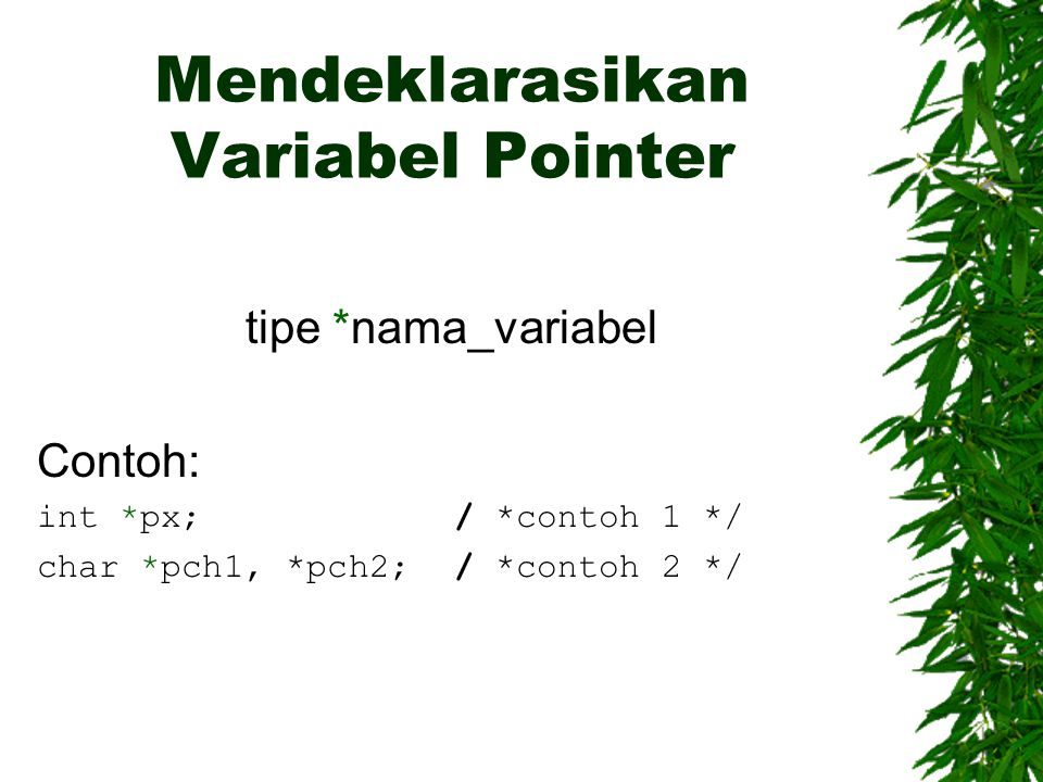 Mendeklarasikan Variabel Pointer