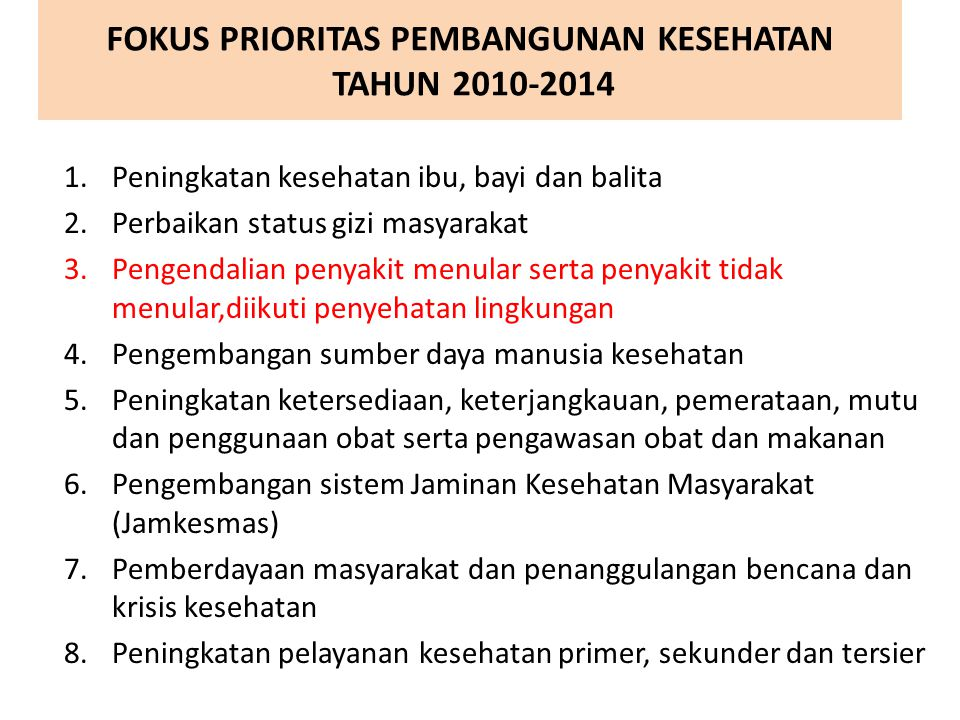 FOKUS PRIORITAS PEMBANGUNAN KESEHATAN TAHUN 2010-2014