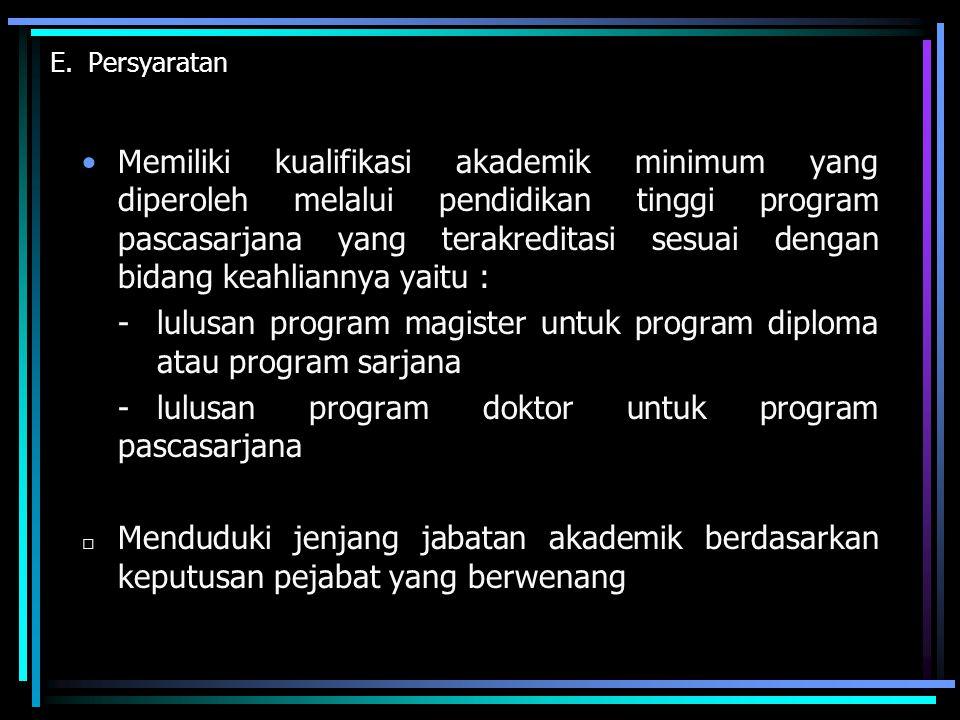 - lulusan program magister untuk program diploma atau program sarjana