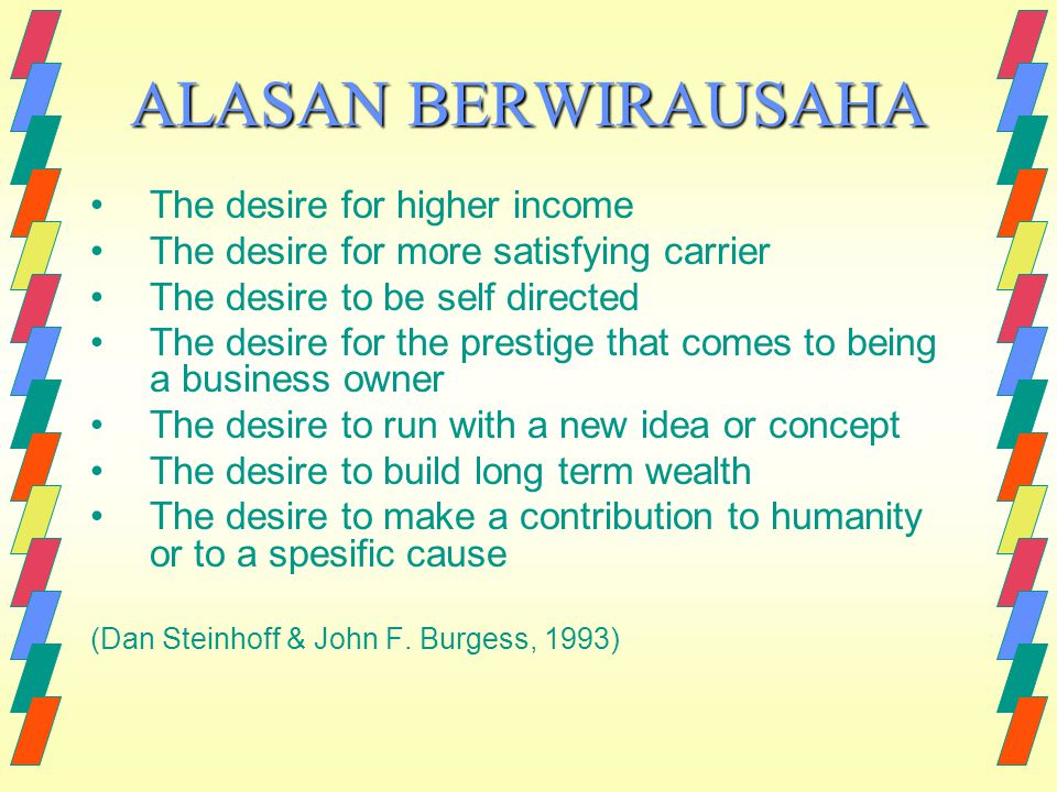 ALASAN BERWIRAUSAHA The desire for higher income