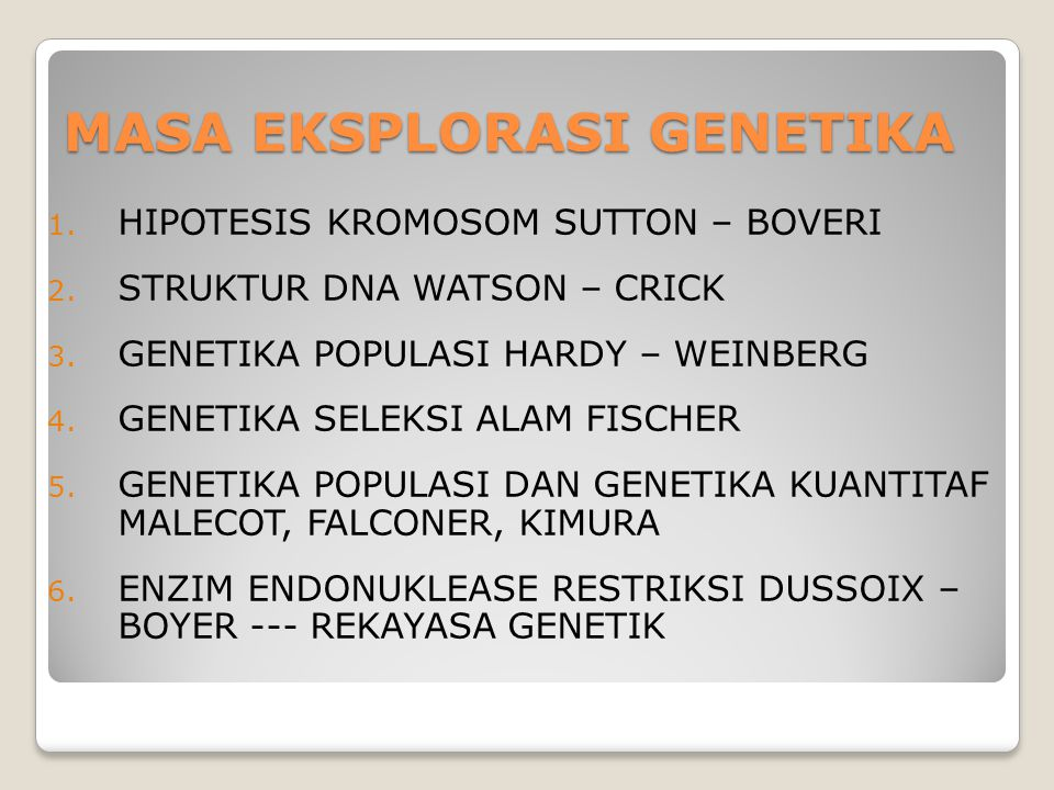 MASA EKSPLORASI GENETIKA