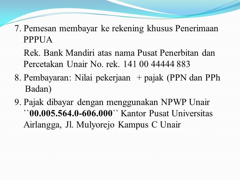7. Pemesan membayar ke rekening khusus Penerimaan PPPUA Rek