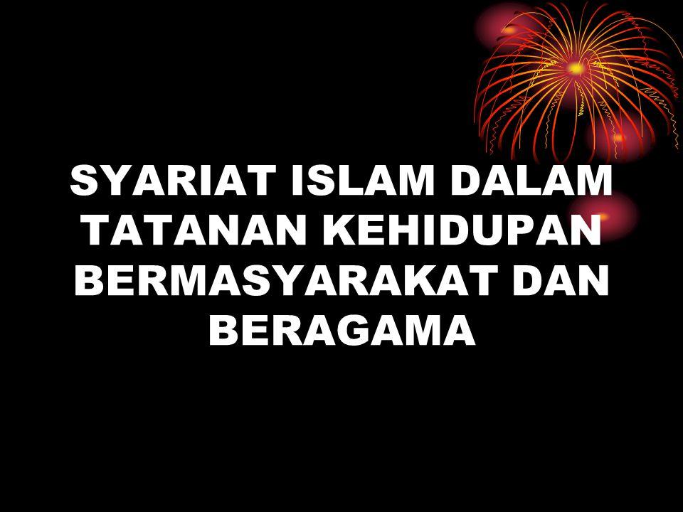 SYARIAT ISLAM DALAM TATANAN KEHIDUPAN BERMASYARAKAT DAN BERAGAMA