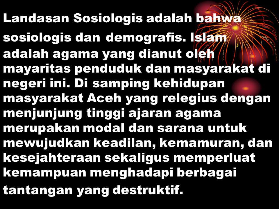 Landasan Sosiologis adalah bahwa sosiologis dan demografis