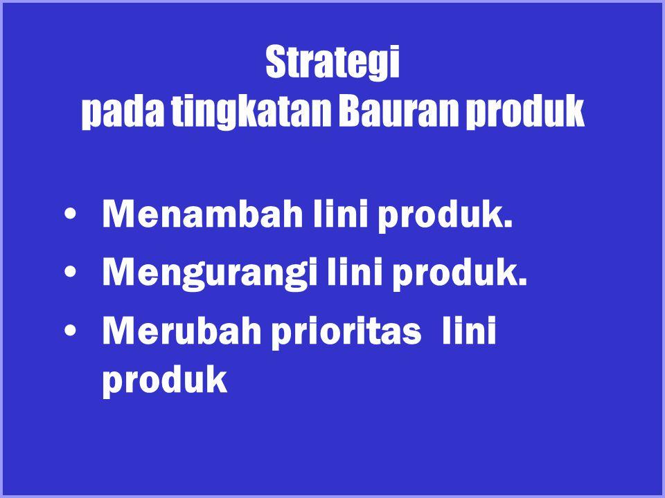 Strategi pada tingkatan Bauran produk