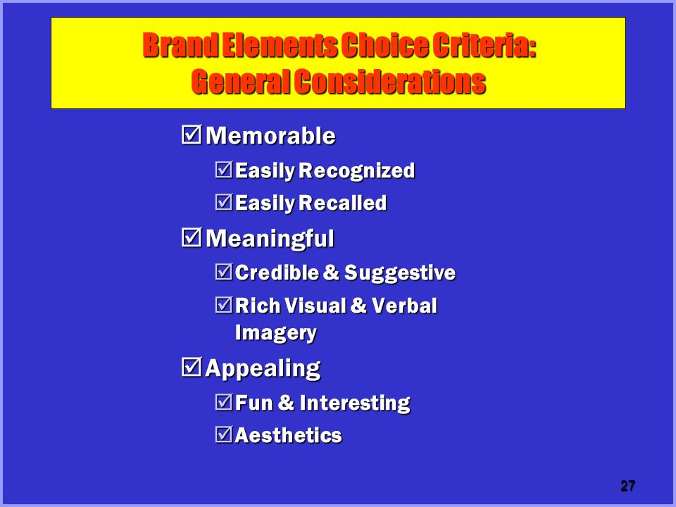 Brand Elements Choice Criteria: General Considerations