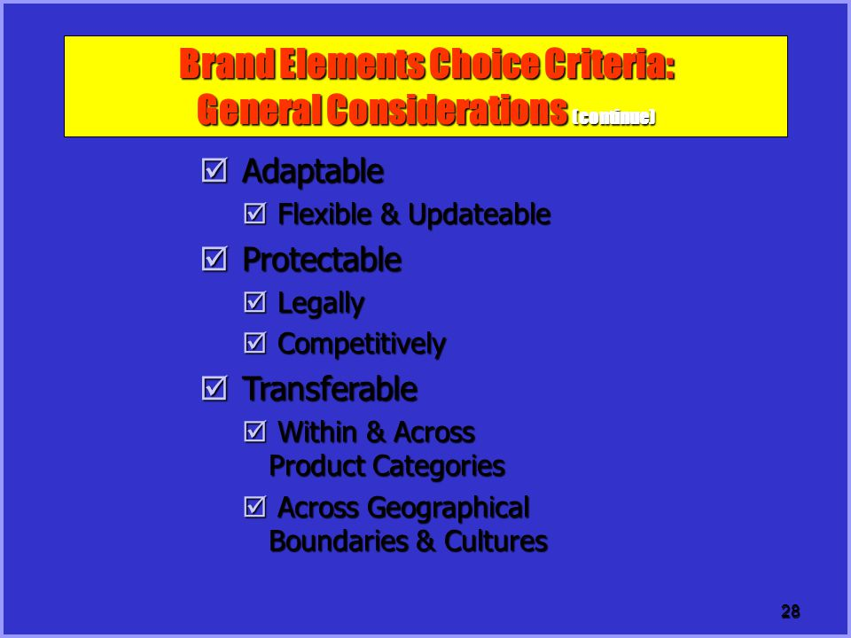 Brand Elements Choice Criteria: General Considerations (continue)