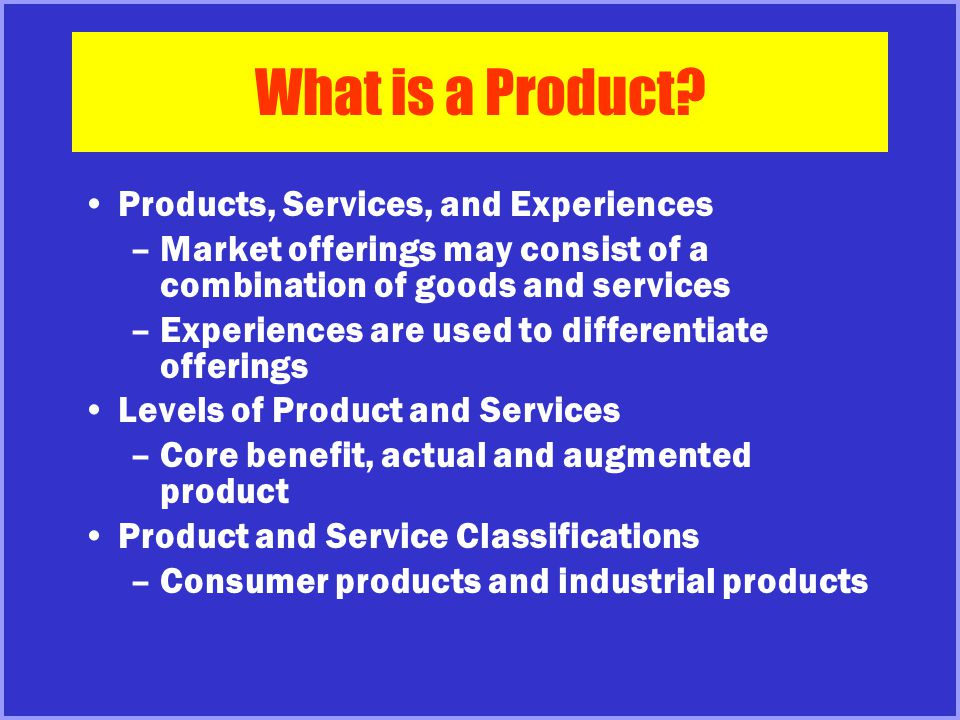 What is a Product Products, Services, and Experiences