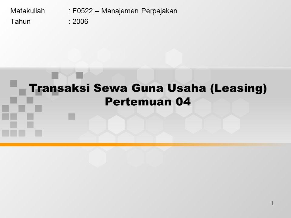 Transaksi Sewa Guna Usaha (Leasing) Pertemuan 04