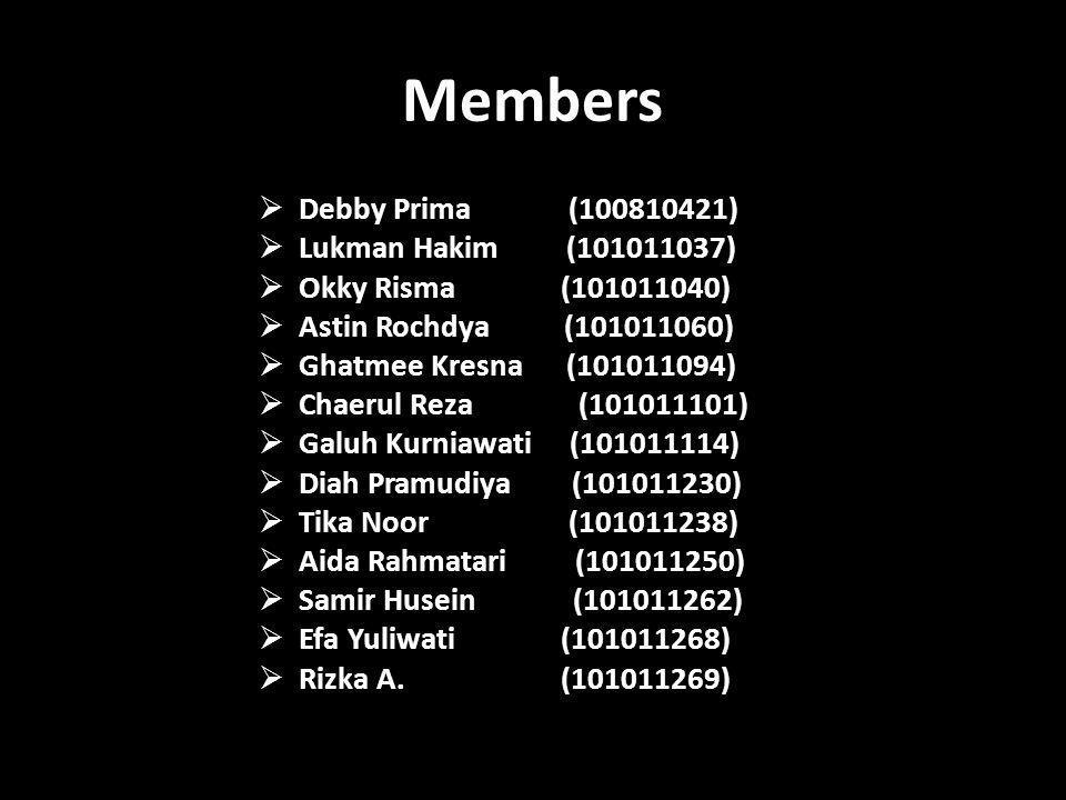Members Debby Prima (100810421) Lukman Hakim (101011037)