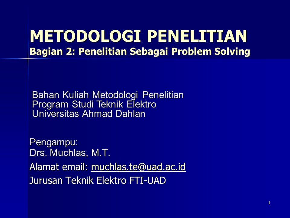 METODOLOGI PENELITIAN Bagian 2: Penelitian Sebagai Problem Solving