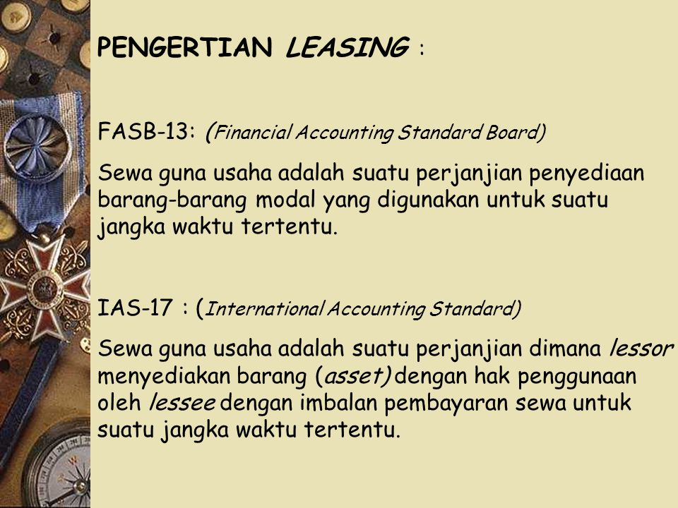 PENGERTIAN LEASING : FASB-13: (Financial Accounting Standard Board)