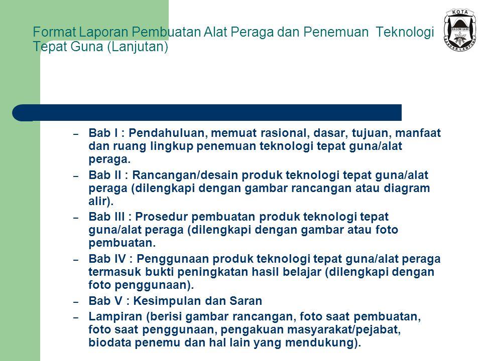 Format Laporan Pembuatan Alat Peraga dan Penemuan Teknologi Tepat Guna (Lanjutan)