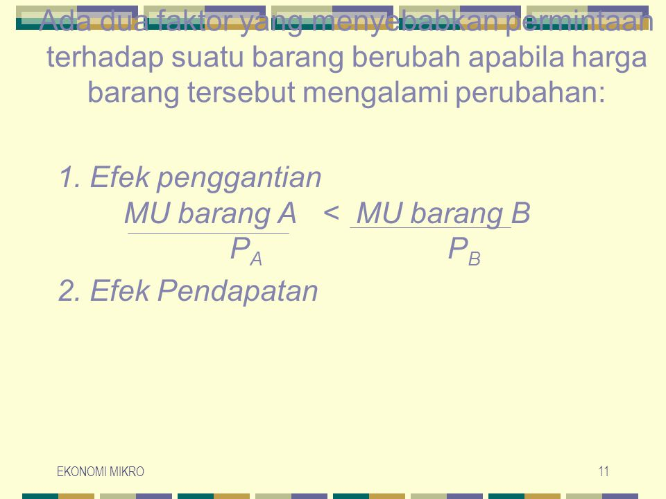 1. Efek penggantian MU barang A < MU barang B PA PB