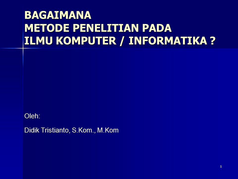 BAGAIMANA METODE PENELITIAN PADA ILMU KOMPUTER / INFORMATIKA