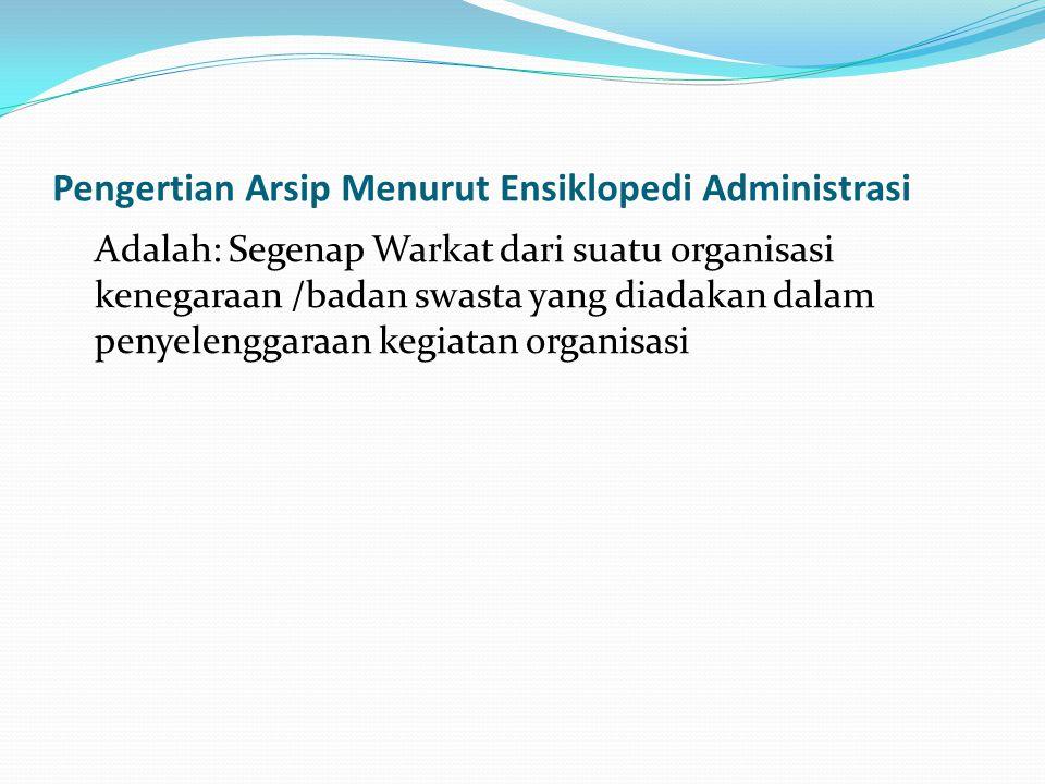 Pengertian Arsip Menurut Ensiklopedi Administrasi