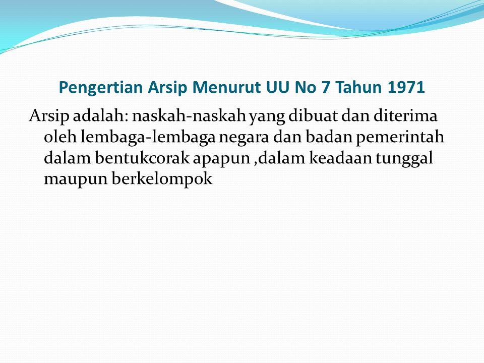 Pengertian Arsip Menurut UU No 7 Tahun 1971