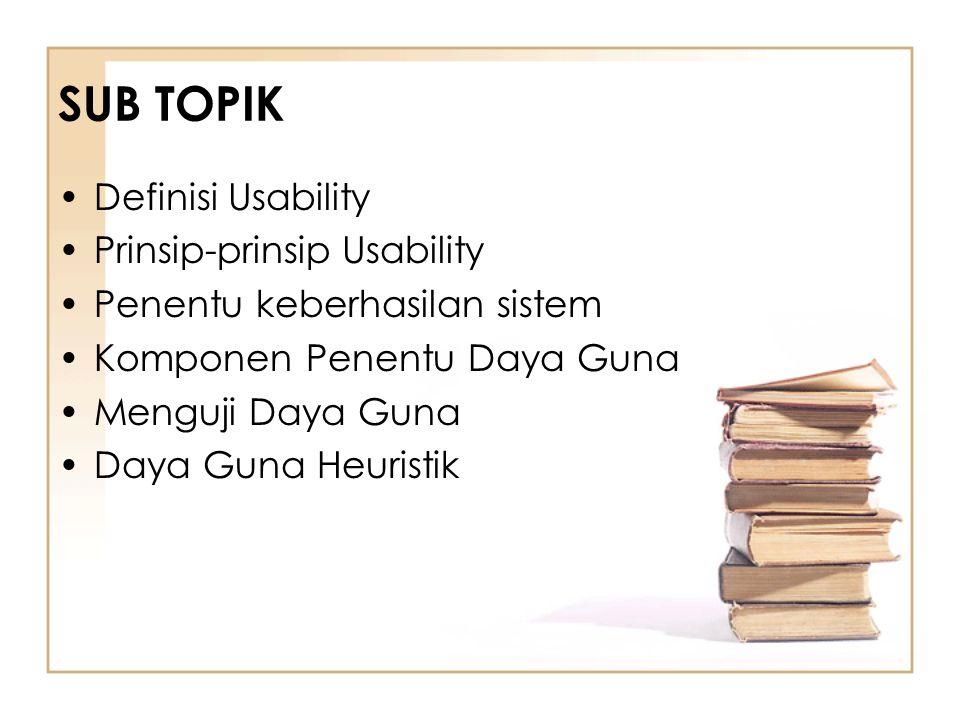 SUB TOPIK Definisi Usability Prinsip-prinsip Usability