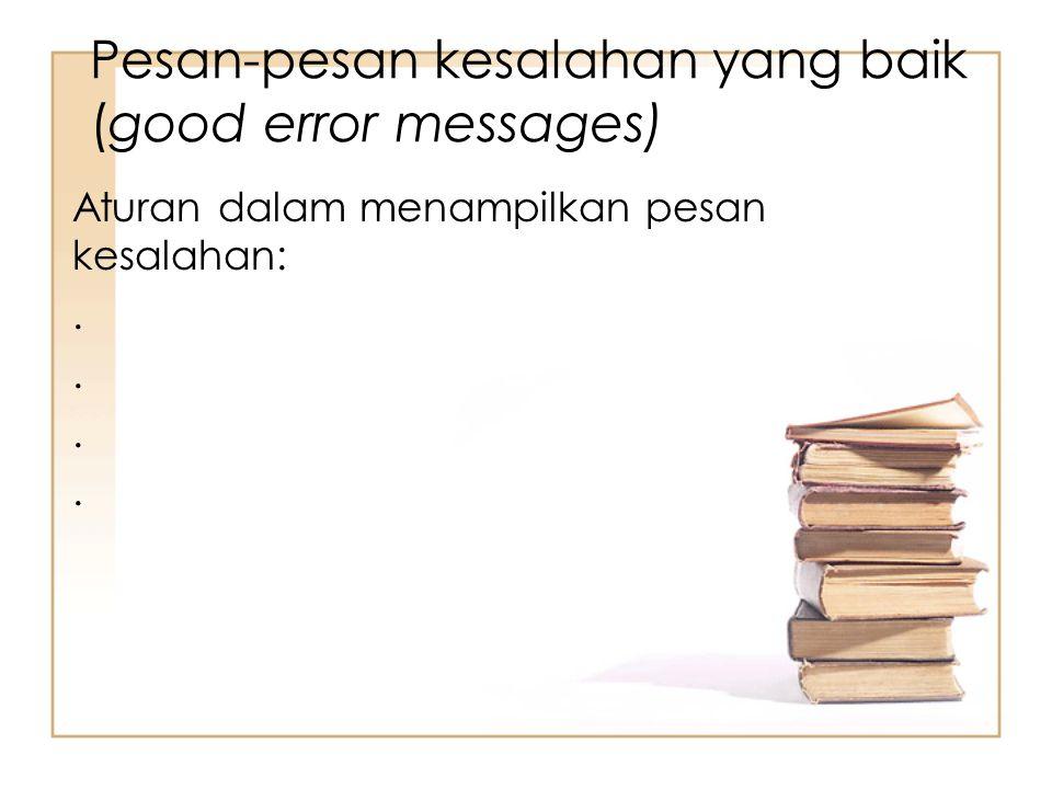 Pesan-pesan kesalahan yang baik (good error messages)
