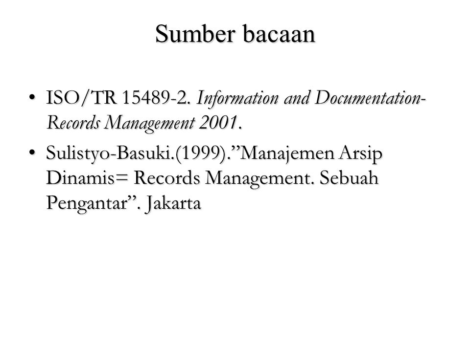Sumber bacaan ISO/TR Information and Documentation-Records Management