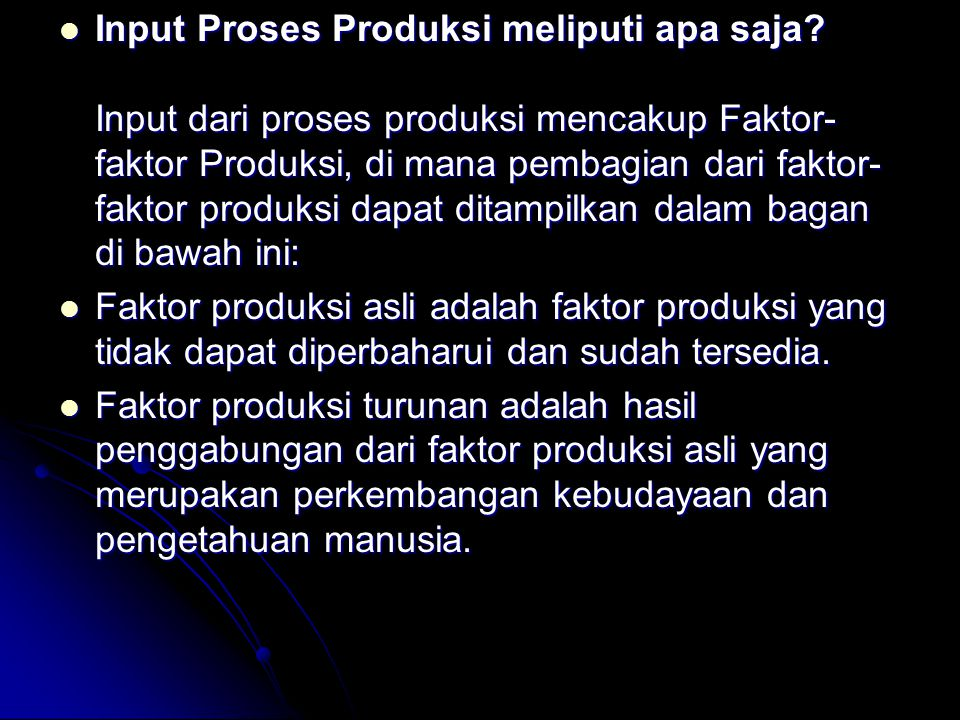 Input Proses Produksi meliputi apa saja