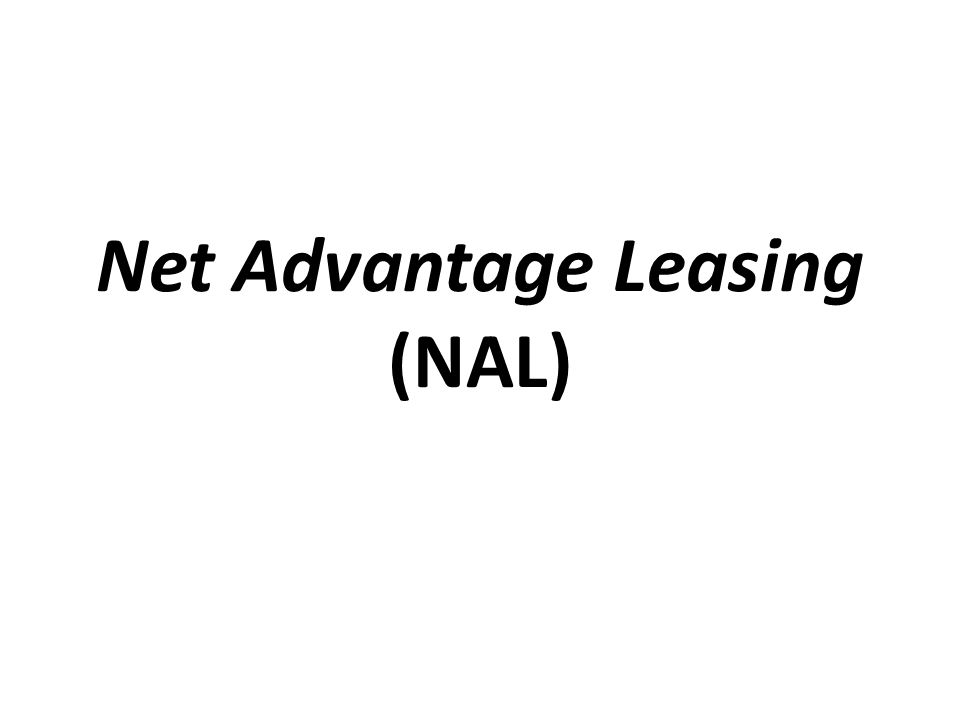 Net Advantage Leasing (NAL)