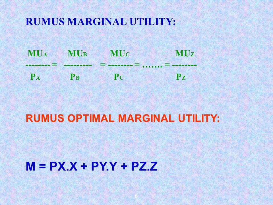 M = PX.X + PY.Y + PZ.Z RUMUS MARGINAL UTILITY: