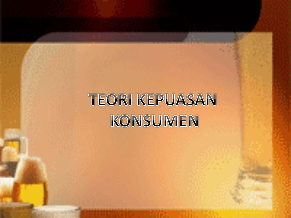 TEORI KEPUASAN KONSUMEN