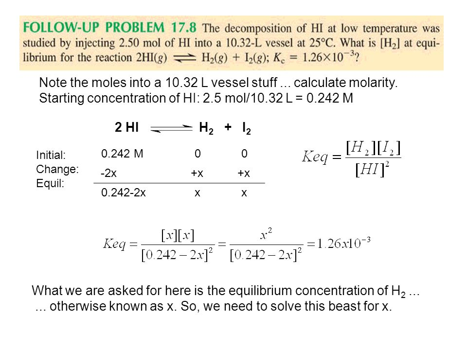 What we are asked for here is the equilibrium concentration of H2 ...