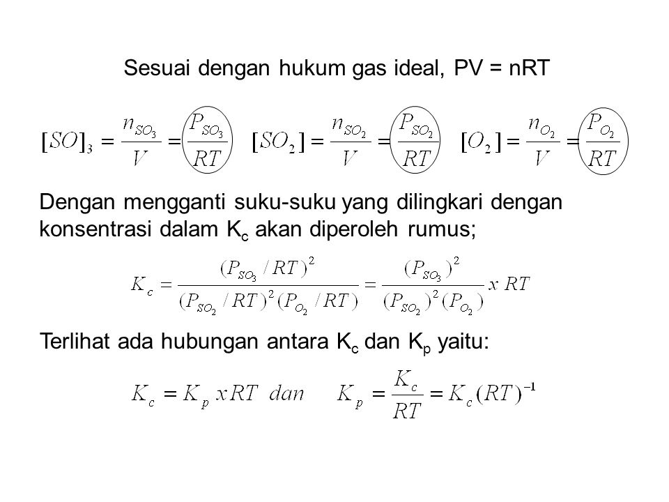 Sesuai dengan hukum gas ideal, PV = nRT