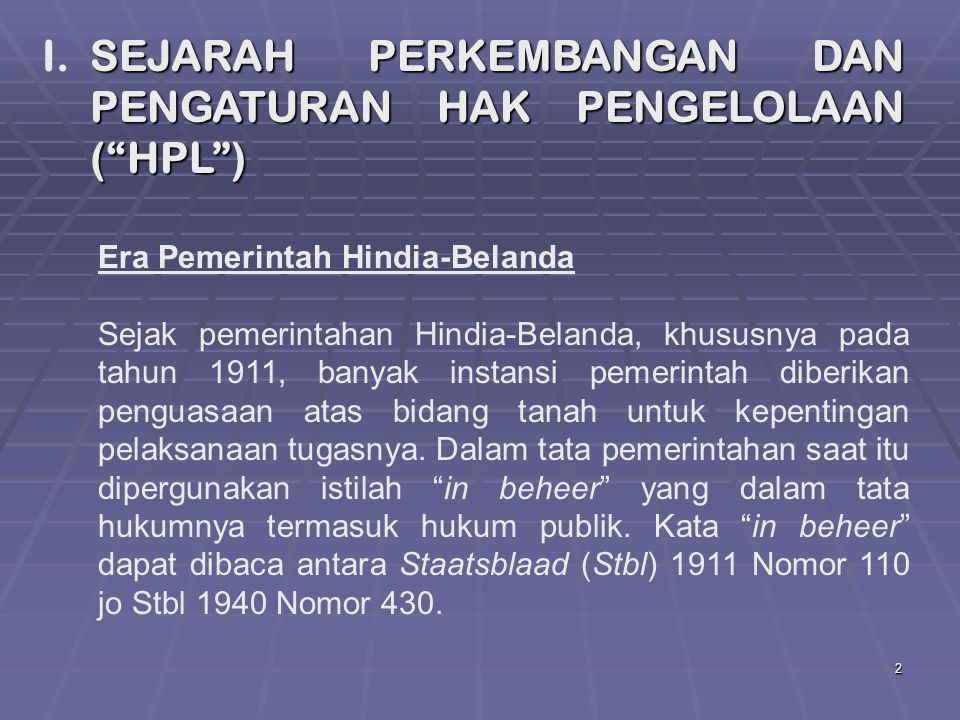 I. SEJARAH PERKEMBANGAN DAN PENGATURAN HAK PENGELOLAAN ( HPL )