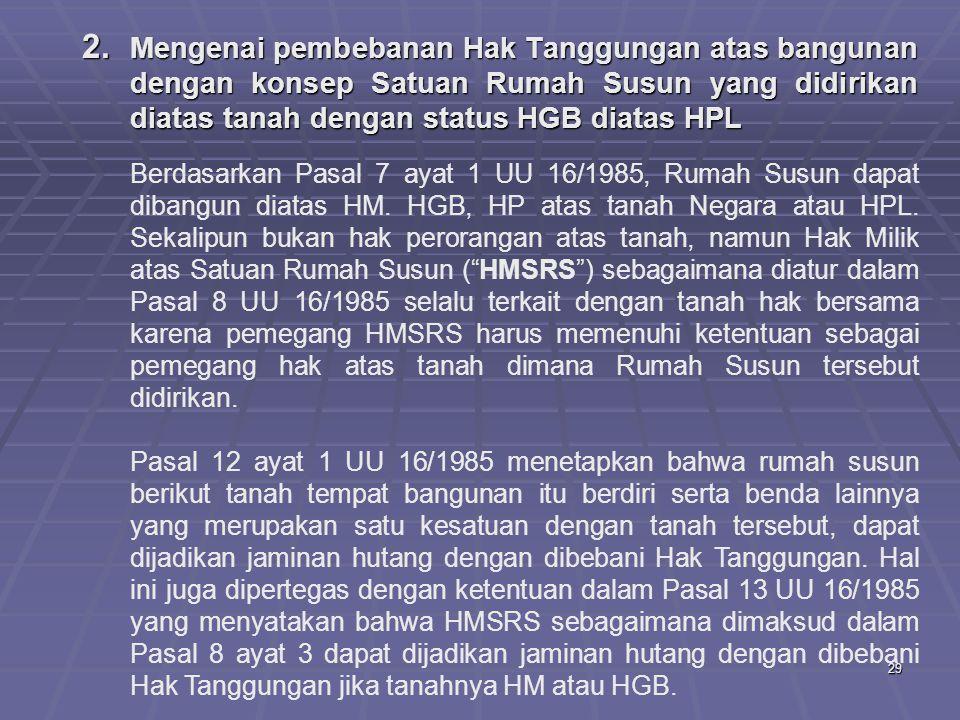 Mengenai pembebanan Hak Tanggungan atas bangunan dengan konsep Satuan Rumah Susun yang didirikan diatas tanah dengan status HGB diatas HPL