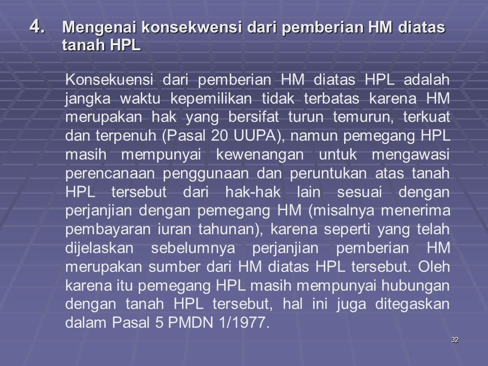 Mengenai konsekwensi dari pemberian HM diatas tanah HPL