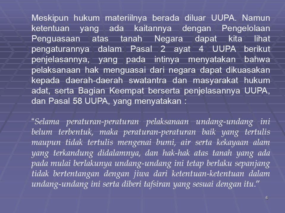 Meskipun hukum materiilnya berada diluar UUPA