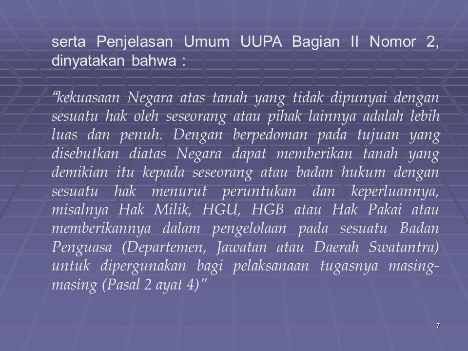 serta Penjelasan Umum UUPA Bagian II Nomor 2, dinyatakan bahwa :