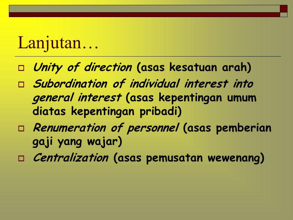 Lanjutan… Unity of direction (asas kesatuan arah)