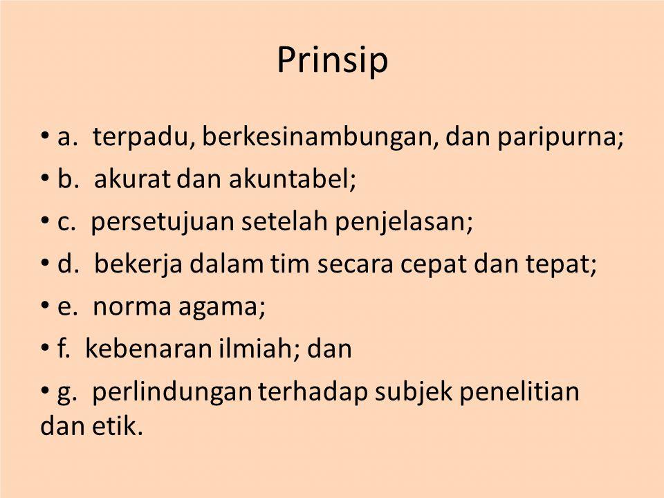 Prinsip • a. terpadu, berkesinambungan, dan paripurna;