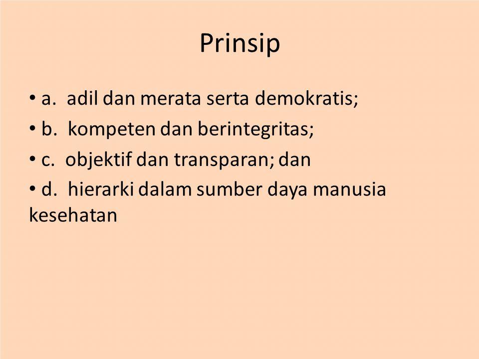 Prinsip • a. adil dan merata serta demokratis;