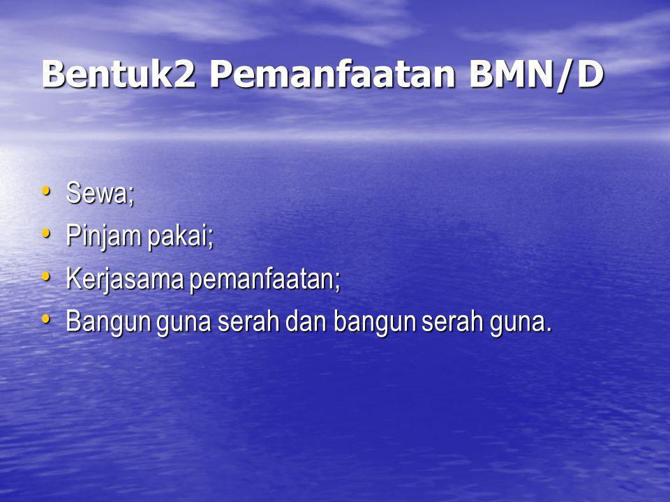 Bentuk2 Pemanfaatan BMN/D
