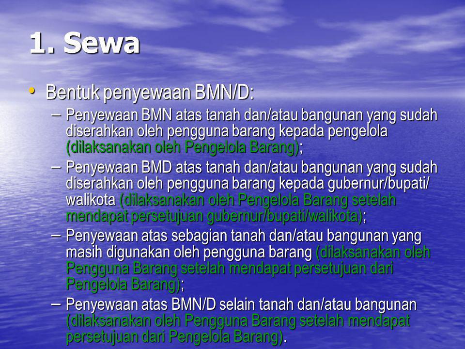 1. Sewa Bentuk penyewaan BMN/D: