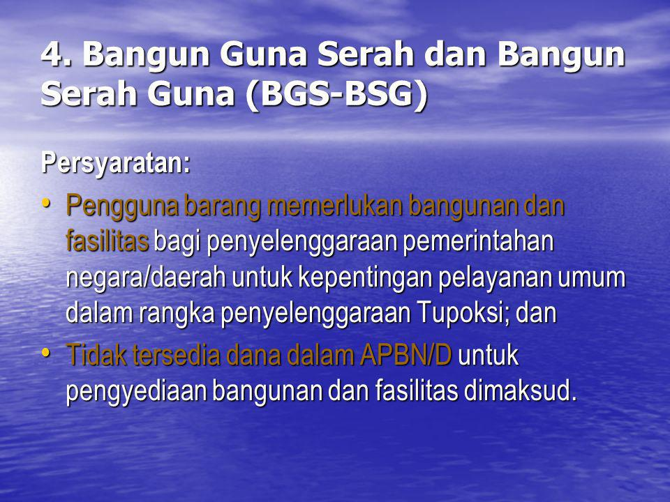 4. Bangun Guna Serah dan Bangun Serah Guna (BGS-BSG)