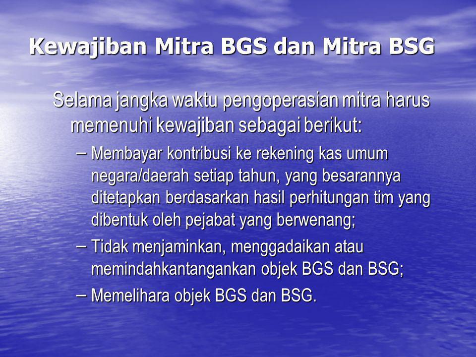 Kewajiban Mitra BGS dan Mitra BSG